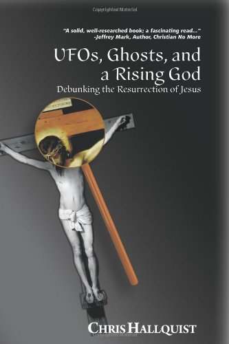 Large book cover: UFOs, Ghosts, and a Rising God: Debunking the Resurrection of Jesus